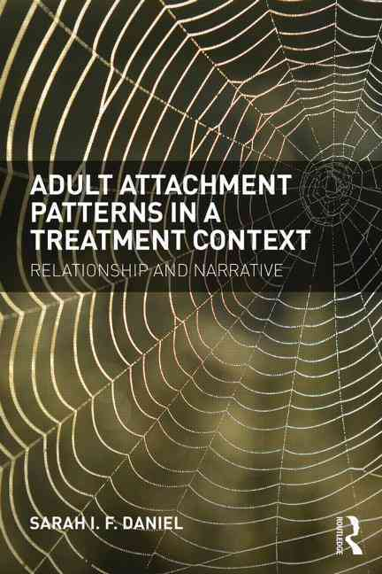 Adult Attachment Patterns in a Treatment Context By Daniel, Sarah