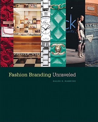 Fashion Branding Unraveled By Hameide, Kaled K.